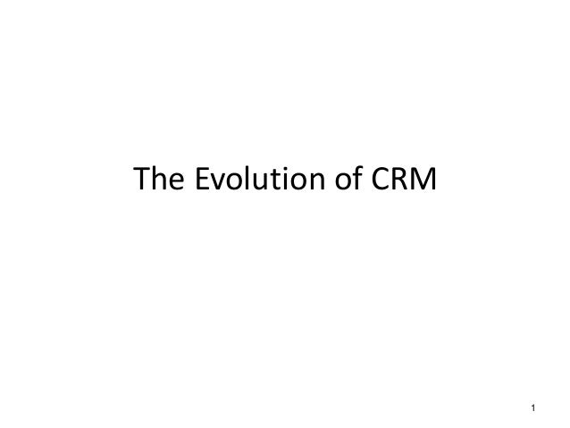 1  The Evolution of CRM