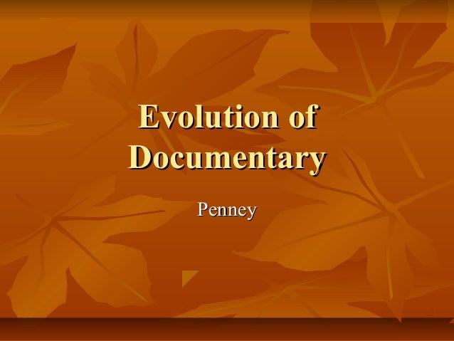 Evolution ofDocumentary    Penney