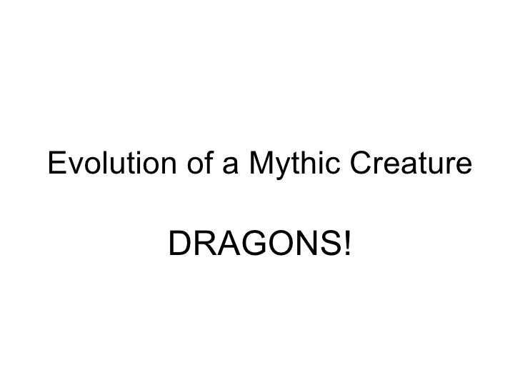 Evolution of a Mythic Creature DRAGONS!