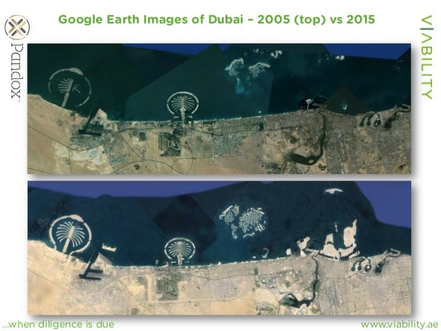 www.viability.ae…when diligence is due Google Earth Images of Dubai – 2005 (top) vs 2015