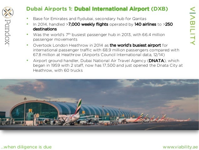 www.viability.ae…when diligence is due Dubai Airports 1: Dubai International Airport (DXB) • Base for Emirates and flyduba...