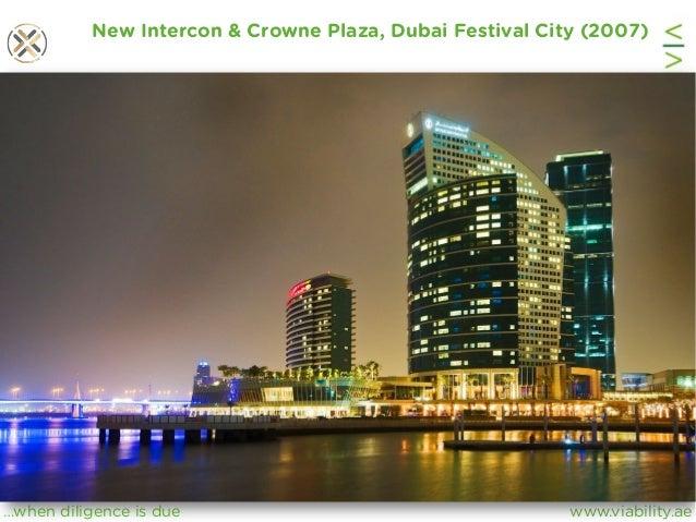 www.viability.ae…when diligence is due New Intercon & Crowne Plaza, Dubai Festival City (2007)