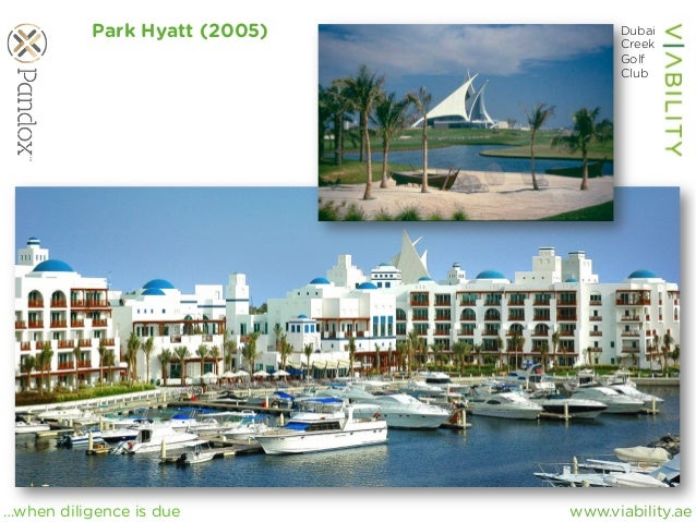 www.viability.ae…when diligence is due Park Hyatt (2005) Dubai Creek Golf Club