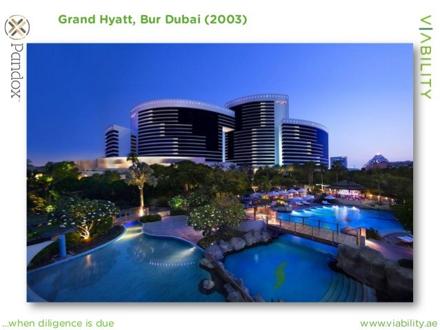 www.viability.ae…when diligence is due Grand Hyatt, Bur Dubai (2003)