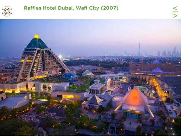 www.viability.ae…when diligence is due Raffles Hotel Dubai, Wafi City (2007)