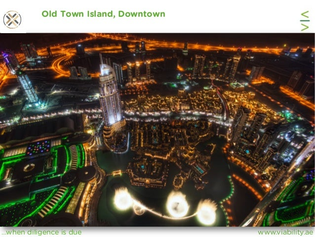 www.viability.ae…when diligence is due Old Town Island, Downtown