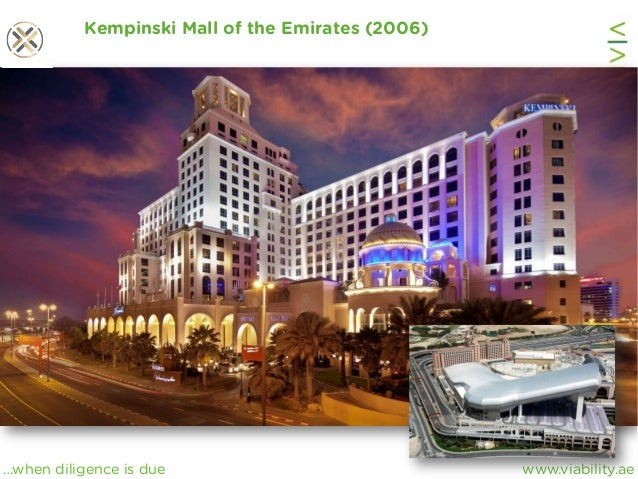 www.viability.ae…when diligence is due Kempinski Mall of the Emirates (2006)