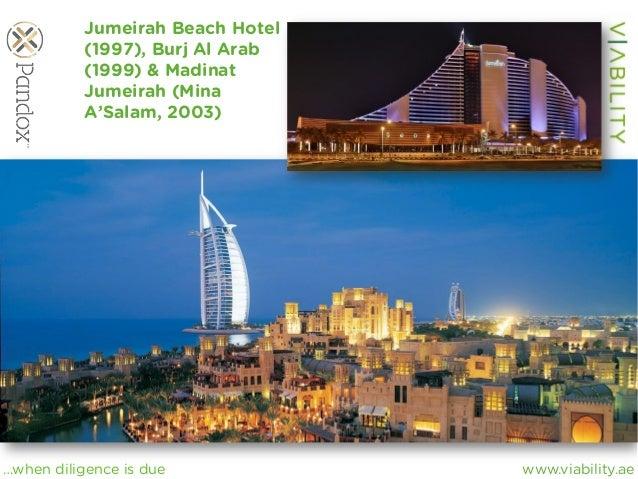 www.viability.ae…when diligence is due Jumeirah Beach Hotel (1997), Burj Al Arab (1999) & Madinat Jumeirah (Mina A'Salam, ...