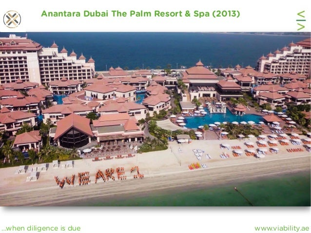 www.viability.ae…when diligence is due Anantara Dubai The Palm Resort & Spa (2013)