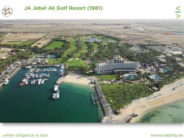 www.viability.ae…when diligence is due JA Jebel Ali Golf Resort (1981)