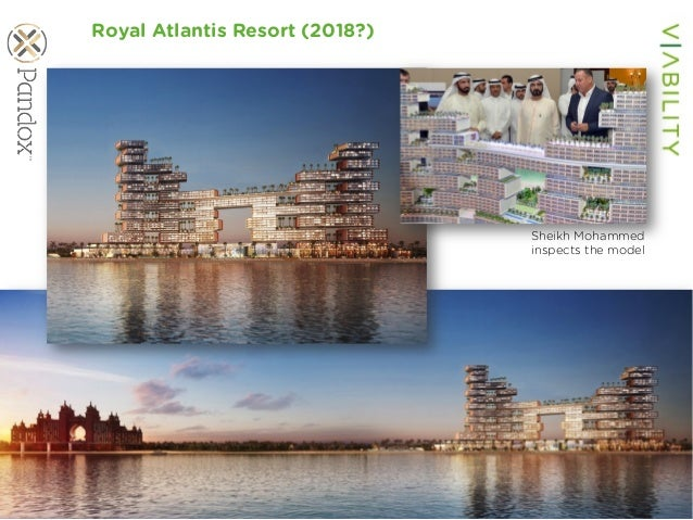 www.viability.ae…when diligence is due Royal Atlantis Resort (2018?) Sheikh Mohammed inspects the model