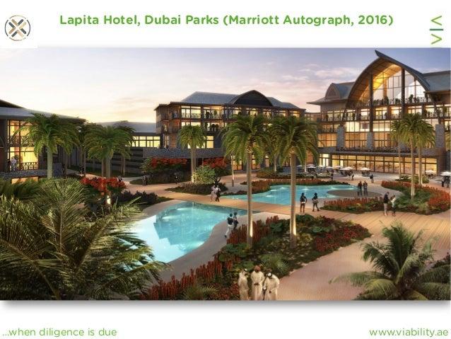 www.viability.ae…when diligence is due Lapita Hotel, Dubai Parks (Marriott Autograph, 2016)