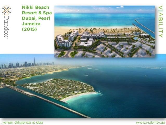 www.viability.ae…when diligence is due Nikki Beach Resort & Spa Dubai, Pearl Jumeira (2015)