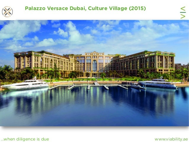 www.viability.ae…when diligence is due Palazzo Versace Dubai, Culture Village (2015)