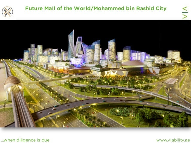 www.viability.ae…when diligence is due Future Mall of the World/Mohammed bin Rashid City