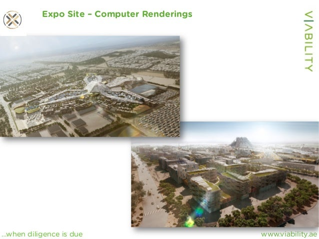 www.viability.ae…when diligence is due Expo Site – Computer Renderings