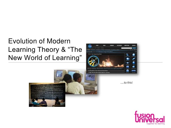"Evolution of Modern Learning Theory & ""The New World of Learning"""