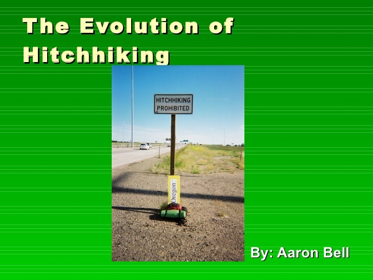 T he Evolution of Hitchhiking                         By: Aaron Bell