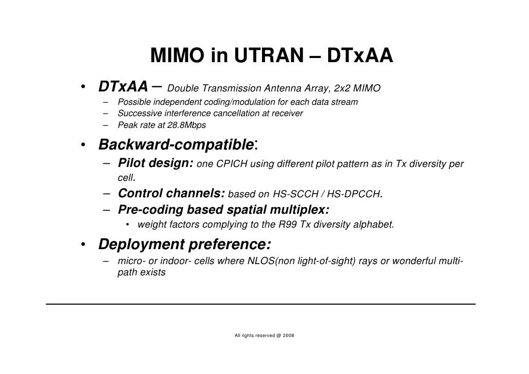 MIMO in UTRAN – DTxAA • DTxAA –         Double Transmission Antenna Array, 2x2 MIMO   –   Possible independent coding/modu...