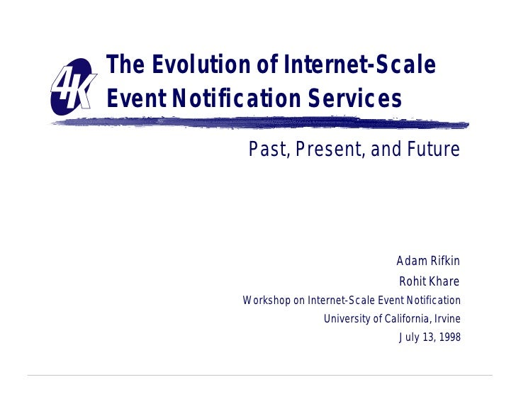 The Evolution of Internet-Scale Event Notification Services              Past, Present, and Future                        ...