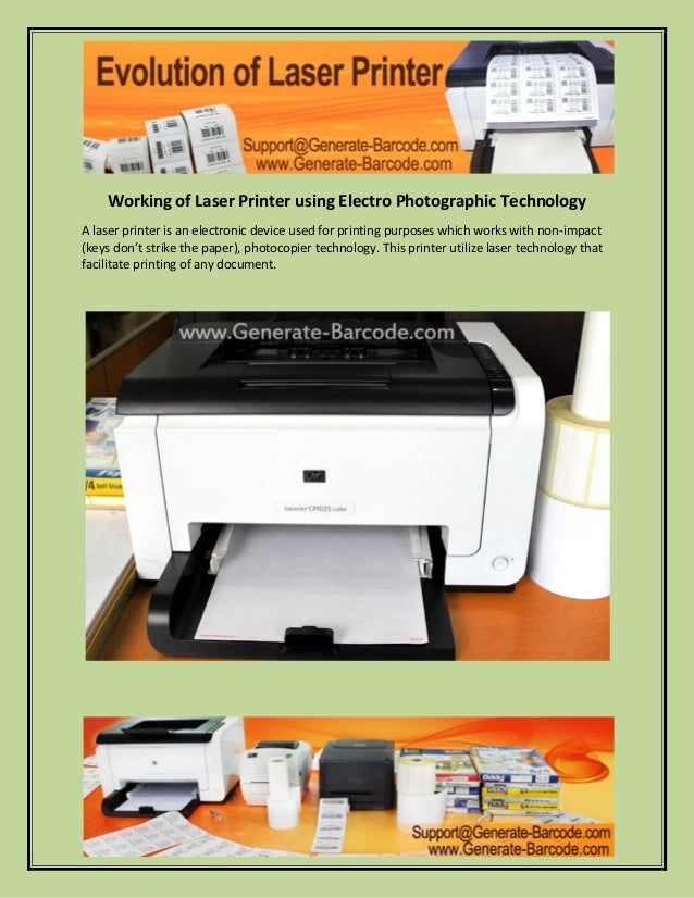 the evolution of printer A laser printer is a type of computer printer that quickly produces high quality text and graphics on plain paper compare with other type of printers, such as impact printers the first laser printer was called ears, was developed by xerox and was completed in november 1971.