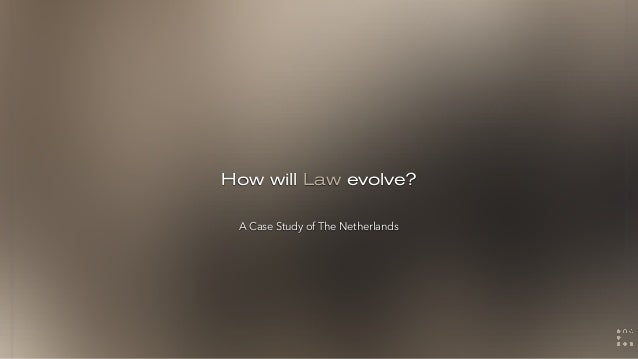Evolution of Law And How Lawyers Can Engineer A Fair Society  Slide 2