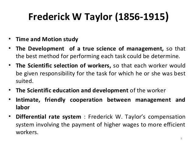 evolution of management theory But it was fw taylor who gave the call for development of science by managers for all human activities in production processes and by implication for all man-machine activity and laid the foundation for development of theory in management in 1911.