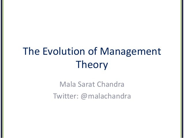 the theory of the evolution of management Evolution of management: 3 approaches  this approach is also known as  decision theory approach, mathematical approach, quantitative approach,.