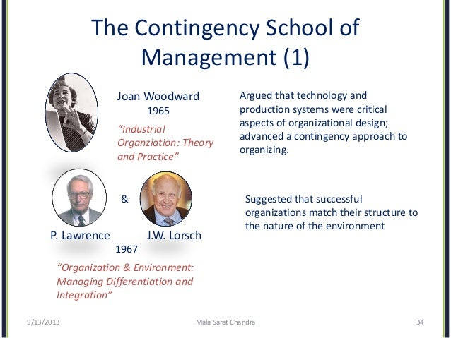 contingency theory lawrence and lorsch The effects of size on lawrence and lorsch's contingency theory of organization, originally derived from these authors' studies of large business firms, were explored by replicating their measures on two small firms operating in separate industries.
