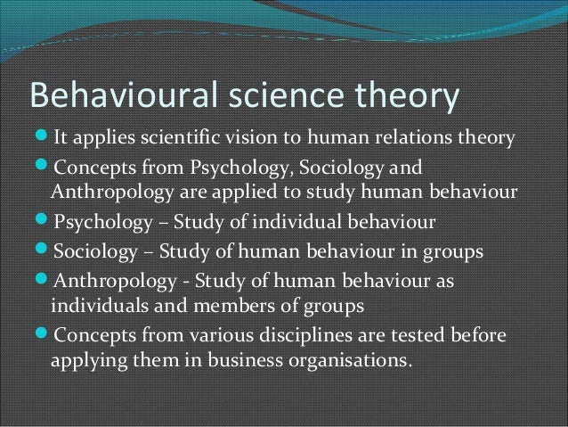 organisation theory and behavioural science Science psychology sociology social psychology anthropology political science individual group organization system study of organizational behavior intergroup behavior formal organization theory organizational technology organization change organizational culture behavioral change attitude change.