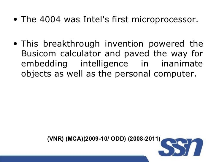 the evolution of the microprocessor Timeline: a brief history of the x86 microprocessor by gary anthes computerworld | jun 5, 2008 1:00 am pt more like this happy birthday, x86  for microprocessors, it will double about every.