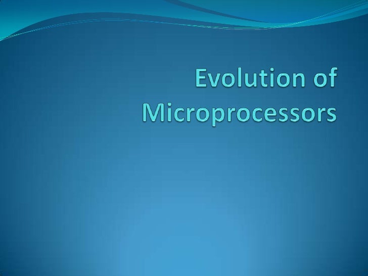 Evolution of Microprocessors<br />