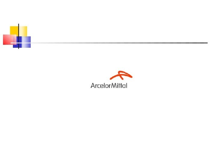 a literary analysis of arcelor by mittal steel The globe's largest steel company, arcelor mittal (previously known as  the  critical success factor for the global steel market (ashutosh, 2009.