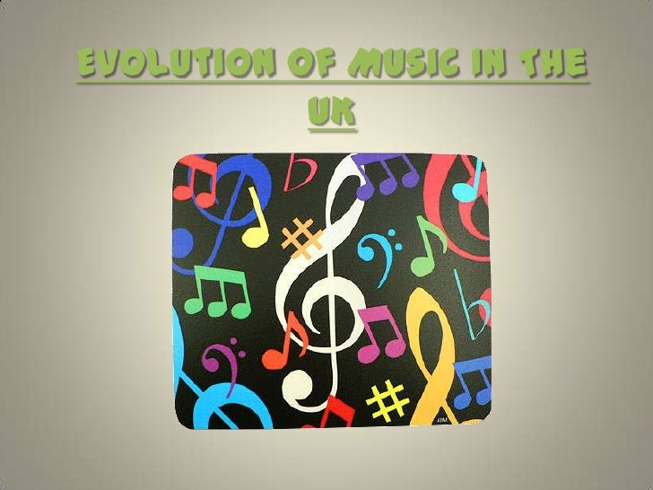 Evolution Of Music In The           UK