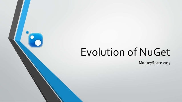 Evolution of NuGet MonkeySpace 2013