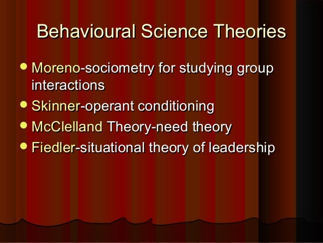 organisation theory and behavioural science The use of behavioural science does not have to primarily apply to consumers and  behavioral science and corporate decision-making: potential for improvement.