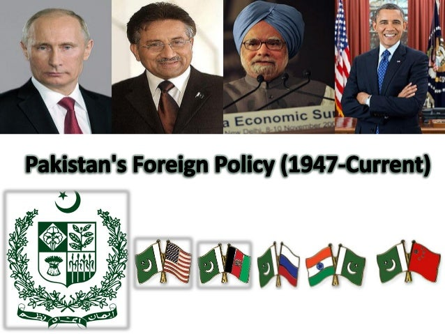 Main Themes ofPakistan Foreign Policy1. National Security2. Economic Interest3. Islamic Solidarity4. Peaceful Co-existence...