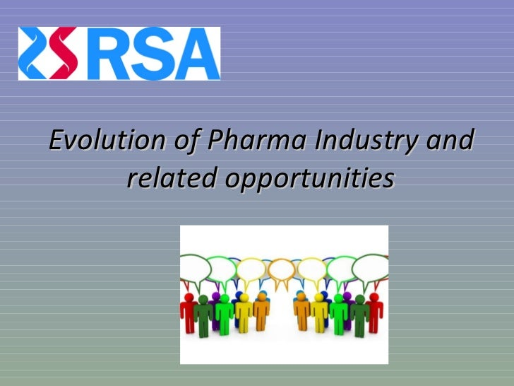 Evolution of Pharma Industry and related opportunities