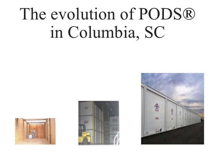 The evolution of PODS ®  in Columbia, SC