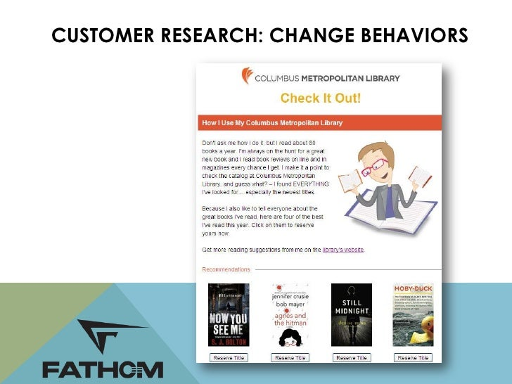 CUSTOMER RESEARCH: CHANGE BEHAVIORS