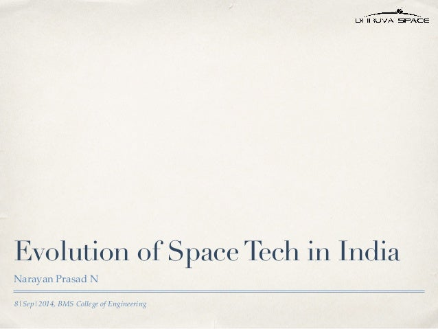 Evolution of Space Tech in India  Narayan Prasad N  8|Sep|2014, BMS College of Engineering
