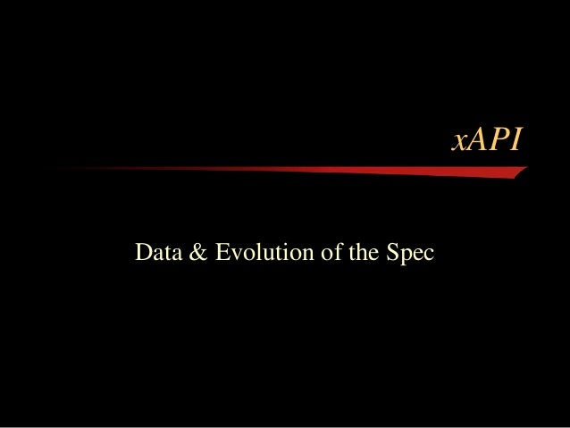 xAPI Data & Evolution of the Spec