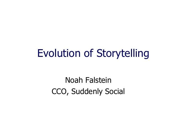 Evolution of Storytelling      Noah Falstein   CCO, Suddenly Social