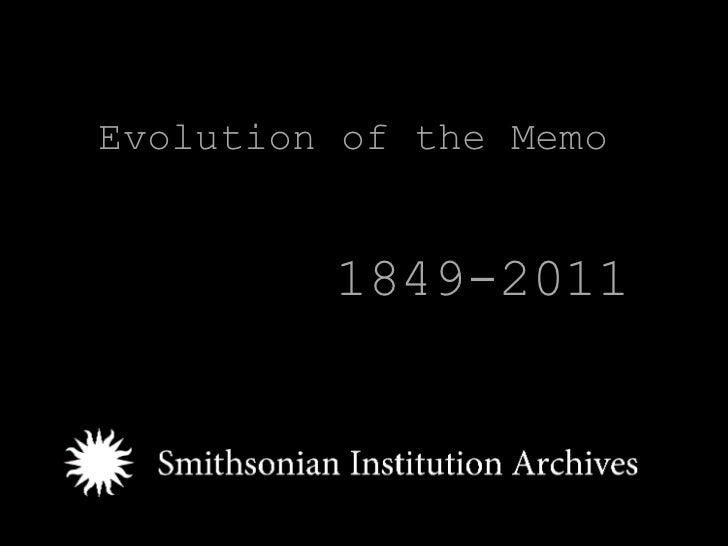 Evolution of the Memo         1849-2011