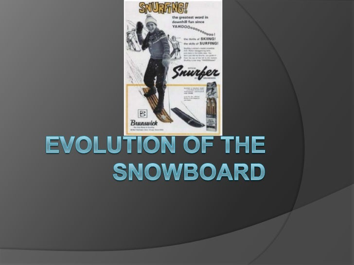 The 1st snowboard.The Novak Snurfboard   Developed in 1965 by Sherman    Poppen in his garage after watching his    daugh...