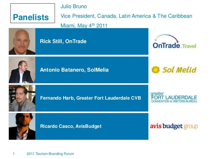 Julio Bruno<br />Vice President, Canada, Latin America & The Caribbean<br />Miami, May 4th 2011<br />Panelists<br />Rick S...