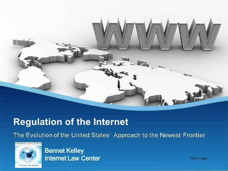Regulation of the the InternetThe Evolution of the United States'Approach to the Newest Frontier                          ...