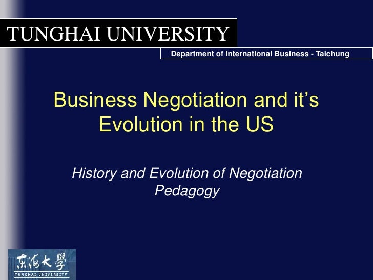 Business Negotiation and it's Evolution in the US<br />History and Evolution of Negotiation Pedagogy<br />