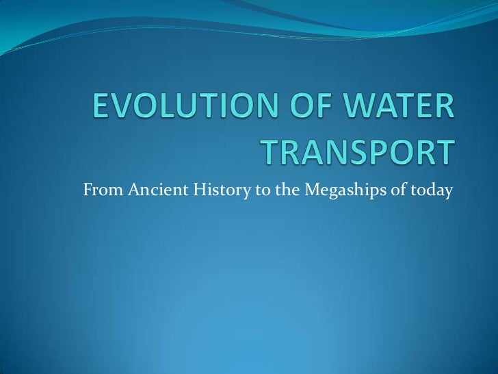 From Ancient History to the Megaships of today