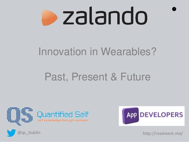 1 Innovation in Wearables? Past, Present & Future @qs_dublin http://reeinvent.me/